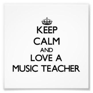keep_calm_and_love_a_music_teacher_photo_art-r4ce836dab40d4725b5ffec993603d0a3_fk99_8byvr_324