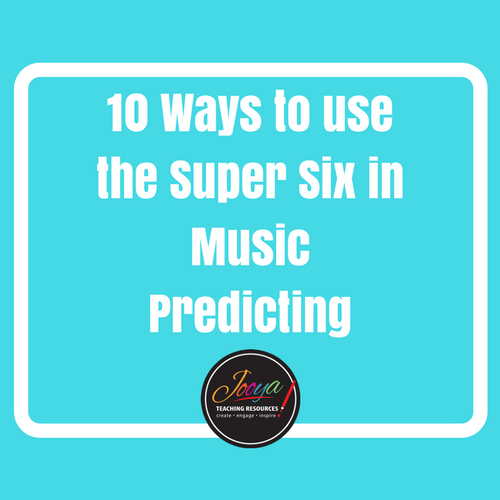 Blog Post on using the Super Six in the Music Class Room by Jooya Teaching Resources. Tips and tricks no how to use the strategy of Predicting in your classroom – with any age group!